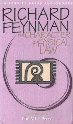 The Character of Physical Law: Feynman's Classic on Scientific Laws 9781879557437