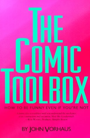 The Comic Toolbox: How to Be Funny Even If You're Not 9781879505216