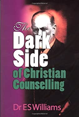 The Dark Side of Christian Counselling 9781870855655