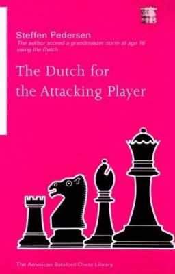 The Dutch for the Attacking Player 9781879479449