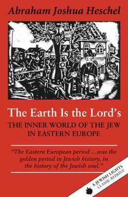 The Earth is the Lord's: The Inner World of the Jew in Eastern Europe 9781879045422