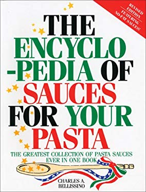 The Encyclopedia of Sauces for Your Pasta 9781879743014