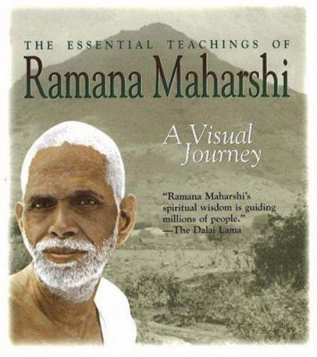 The Essential Teachings of Ramana Maharshi: A Visual Journey 9781878019189