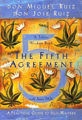 The Fifth Agreement: A Practical Guide to Self-Mastery 9781878424617
