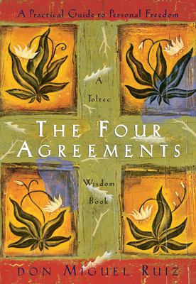 The Four Agreements: A Practical Guide to Personal Freedom 9781878424310