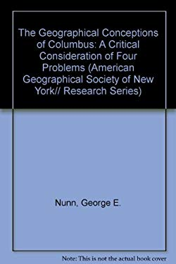 The Geographical Conceptions of Columbus: A Critical Consideration of Four Problems