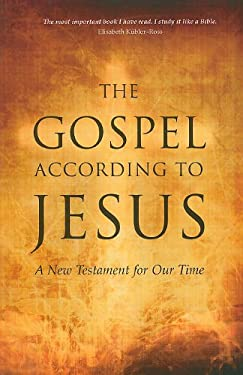 The Gospel According to Jesus: A New Testament for Our Time 9781879159822