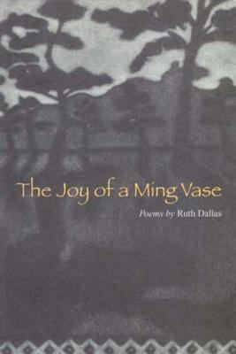 The Joy of a Ming Vase: Poems by Ruth Dallas 9781877372308