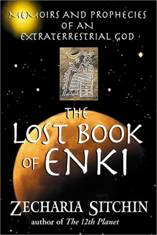 The Lost Book of Enki: Memoirs and Prophecies of an Extraterrestrial God 9781879181830