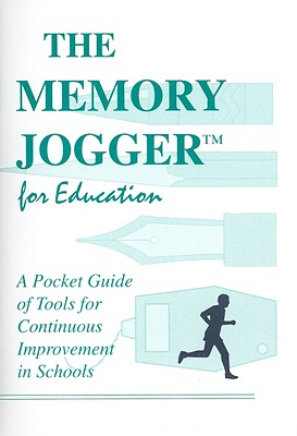 The Memory Jogger for Education: A Pocket Guide for Continuous Improvement in Schools 9781879364240