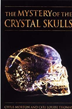 The Mystery of the Crystal Skulls: A Real-Life Detective Story of the Ancient World 9781879181540