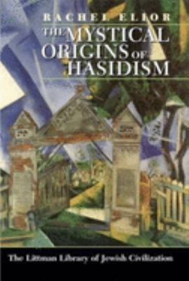The Mystical Origins of Hasidism 9781874774846