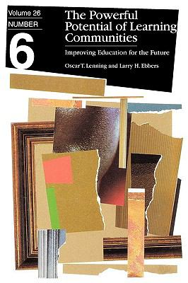 The Powerful Potential of Learning Communities: Improving Education for the Future 9781878380869