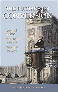 The Puritans on Conversion: Sin: The Greatest Evil/The Conversion of a Sinner/The One Thing Necessary 9781877611117
