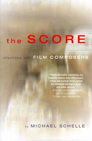 The Score: Interviews with Film Composers 9781879505407