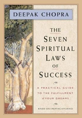 The Seven Spiritual Laws of Success: A Practical Guide to the Fulfillment of Your Dreams 9781878424112