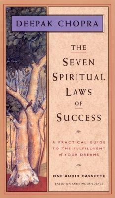 The Seven Spiritual Laws of Success: A Practical Guide to the Fulfillment of Your Dreams 9781878424167