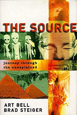 The Source: Journey Through the Unexplained 9781879706507