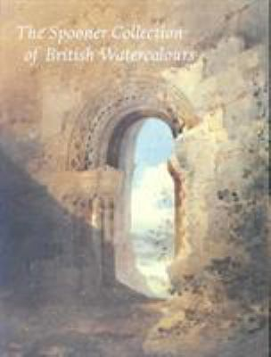 The Spooner Collection of British Watercolours: At the Courtauld Institute Gallery 9781870787963