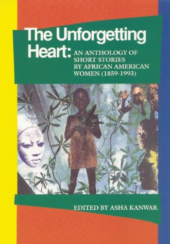 The Unforgetting Heart: An Anthology of Short Stories by African American Women, 1859-1992 9781879960305