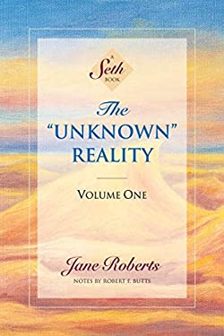 The Unknown Reality, Volume One: A Seth Book 9781878424259