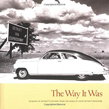 The Way It Was: Glimpses of Detroit's History from the Pages of Hour Detroit Magazine 9781879094710