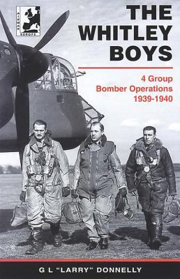 The Whitley Boys: The Story of No.4 (Bomber) Group's Operations in the First Year of WWII 9781871187366