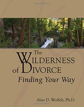 The Wilderness of Divorce: Finding Your Way 9781879651531