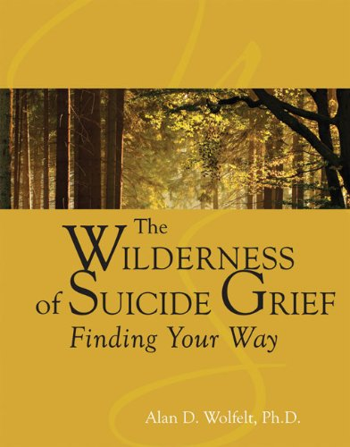 The Wilderness of Suicide Grief: Finding Your Way 9781879651685