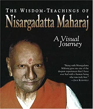 The Wisdom-Teachings of Nisargadatta Maharaj: A Visual Journey 9781878019202