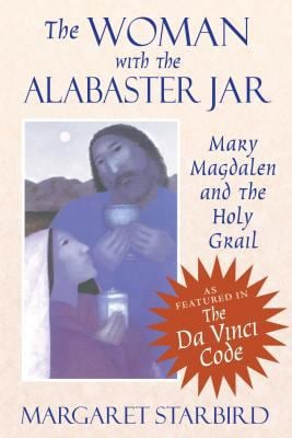 The Woman with the Alabaster Jar: Mary Magdalen and the Holy Grail 9781879181038