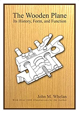 The Wooden Plane: Its History, Form and Function 9781879335325