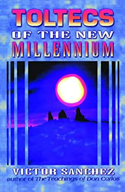 Toltecs of the New Millennium 9781879181359