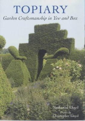 Topiary - Garden Craftsmanship in Yew and Box: Garden Craftsmanship in Yew and Box 9781870673396