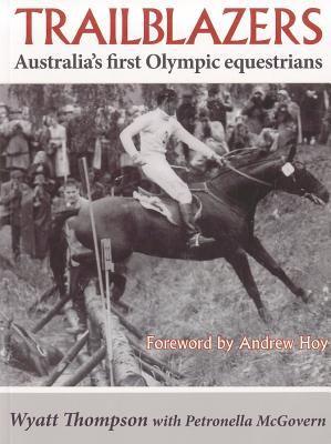 Trailblazers: Australia's First Olympic Equestrians 9781877058639