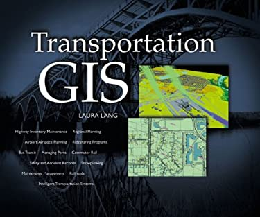 Transportation GIS: Includes 12 Case Studies [With CD-ROM] 9781879102477