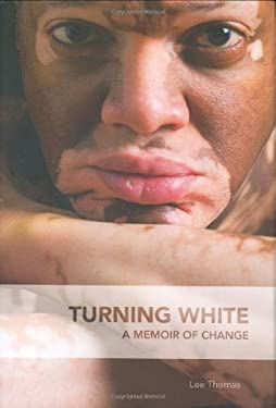 Turning White: A Memoir of Change 9781879094819