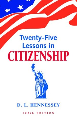 Twenty-Five Lessons in Citizenship: 100th Edition 9781879773066