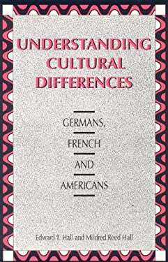 Understanding Cultural Differences: Germans, French and Americans 9781877864070