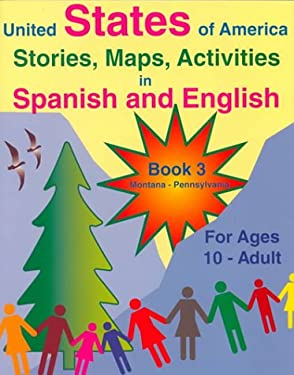 United States of America Stories, Maps, Activities in Spanish and English: For Ages 10 to Adult 9781878253125