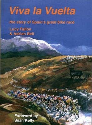 Viva La Vuelta!: The Story of Spain's Great Bike Race 9781874739401