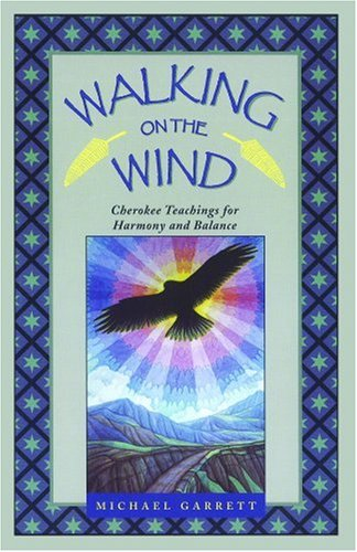 Walking on the Wind: Cherokee Teachings for Harmony and Balance 9781879181496