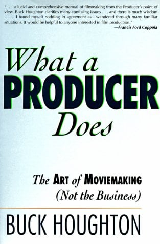 What a Producer Does: The Art of Moviemaking (Not the Business) 9781879505056