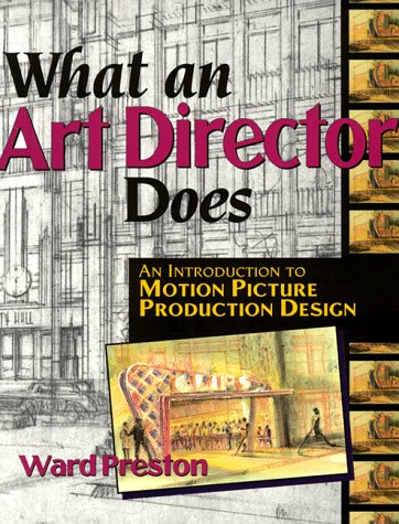 What an Art Director Does: An Introduction to Motion Picture Production Design 9781879505186