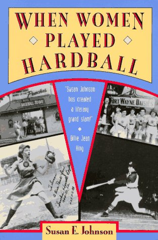 When Women Played Hardball 9781878067432