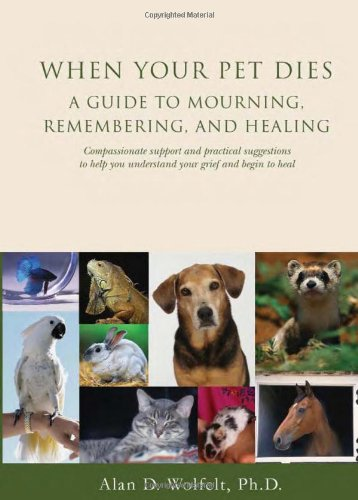 When Your Pet Dies: A Guide to Mourning, Remembering and Healing 9781879651364