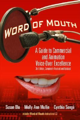 Word of Mouth: A Guide to Commercial and Animation Voice-Over Excellence [With CD] 9781879505872