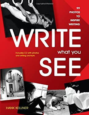 Write What You See: 99 Photos to Inspire Writing [With CDROM] 9781877673832