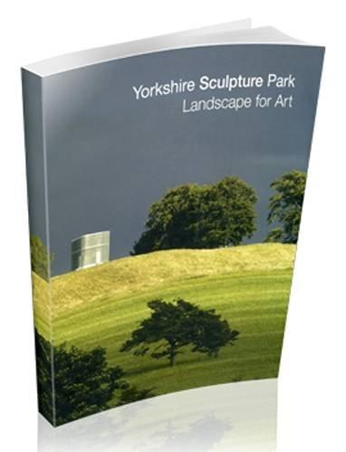Yorkshire Sculpture Park: Landscape for Art 9781871480627