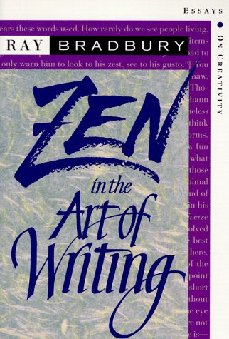Zen in the Art of Writing: Essays on Creativity Third Edition/Expanded 9781877741098